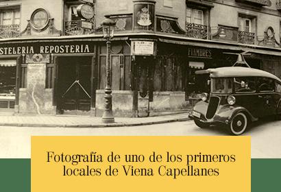 Fotografía de uno de los primeros locales de Viena Capellanes