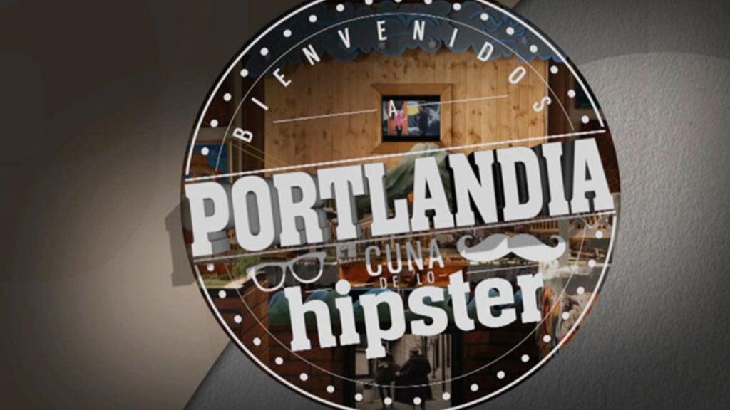 Portlandia, la cuna de lo hipster