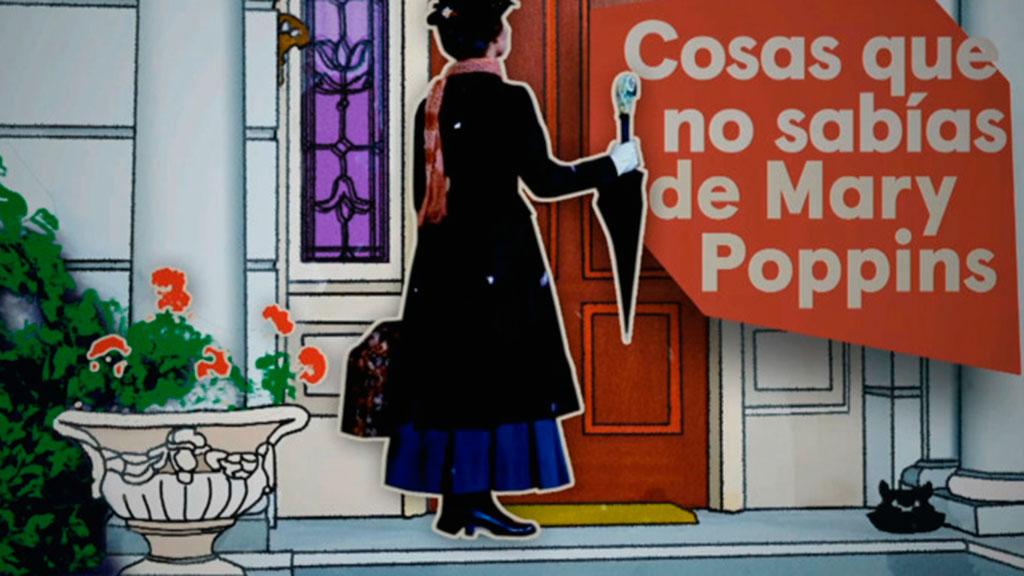 """Las curiosidades de """"Mary Poppins"""" al descubierto"""